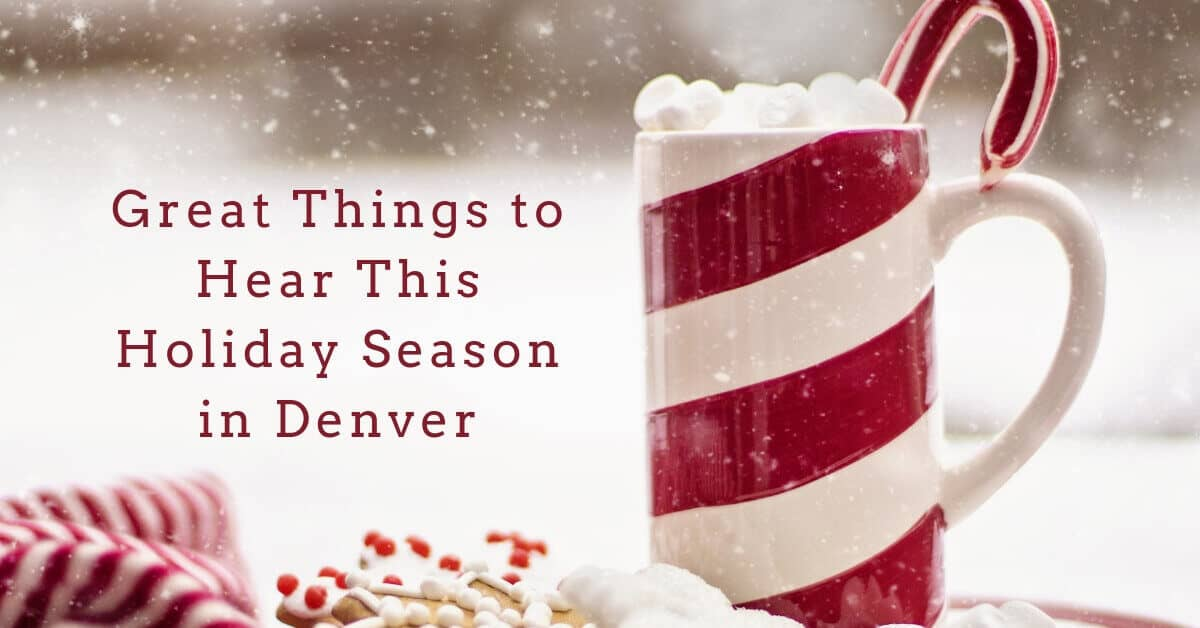 Great Things to Hear This Holiday Season in Denver, CO