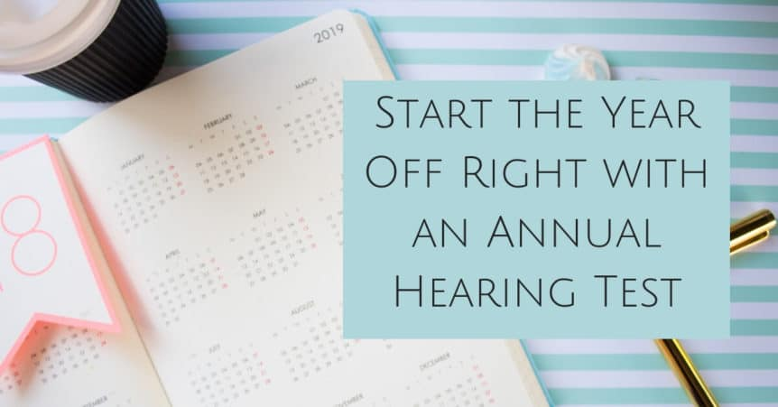 Start the Year Off Right with an Annual Hearing Test
