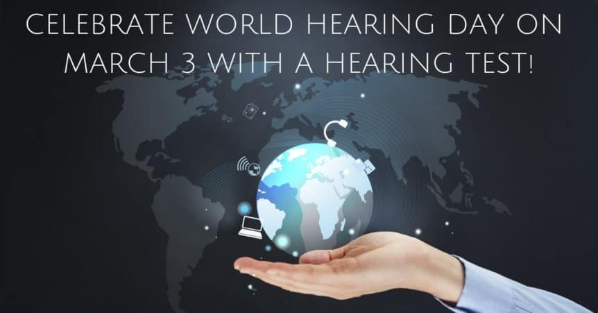 Celebrate World Hearing Day on March 3 with a Hearing Test!