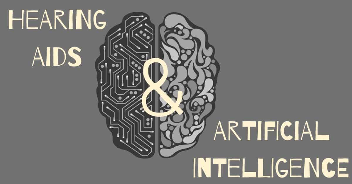 Hearing Aids & Artificial Intelligence