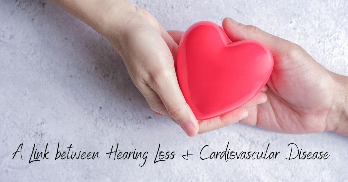 A Link between Hearing Loss & Cardiovascular Disease