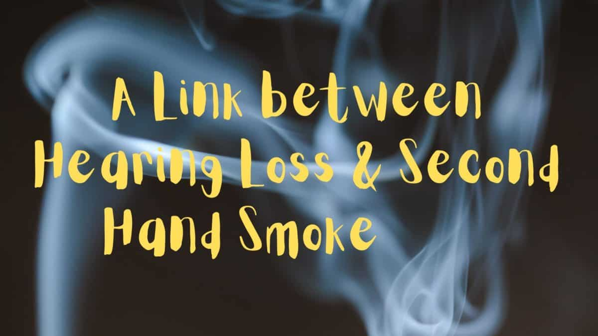 A Link between Hearing Loss & Second Hand Smoke
