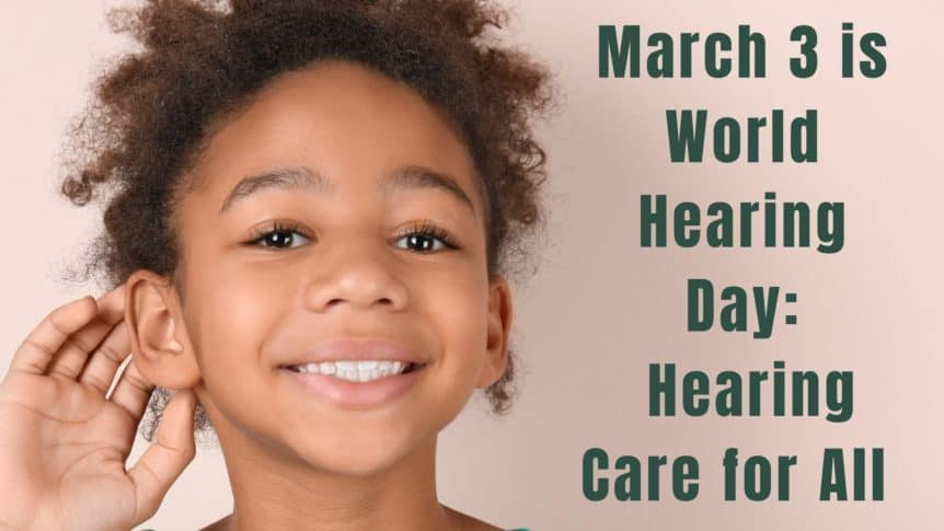 March 3 is World Hearing Day Hearing Care for All(13)