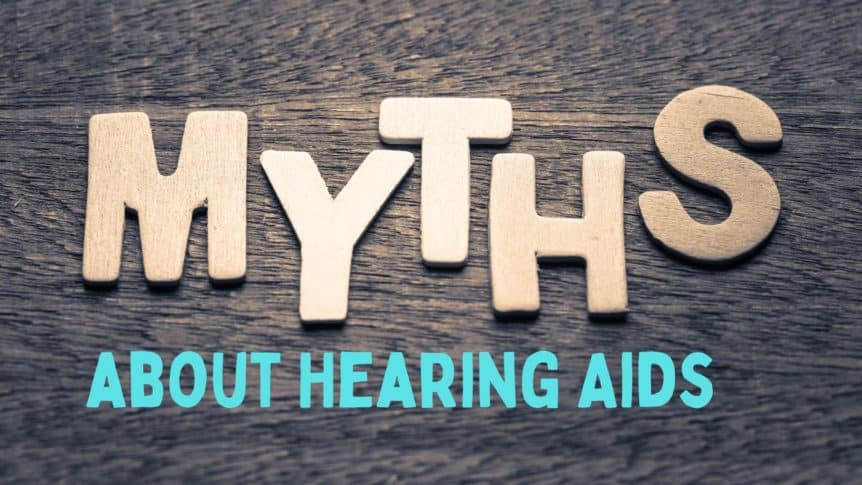Myths about Hearing Aids